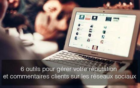 6 outils pour gérer votre réputation et commentaires clients sur les réseaux sociaux - Blog freelance | ADN des Réseaux Sociaux | Scoop.it