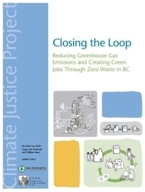 Closing the Loop: Reducing Greenhouse Gas Emissions and Creating Green Jobs Through Zero Waste in B.C. | Sustainable Futures | Scoop.it