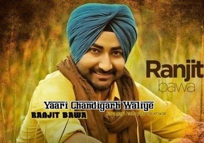 Yaari Chandigarh Waliye Lyrics - Ranjit Bawa Song | Hindi Song Lyrics | Scoop.it