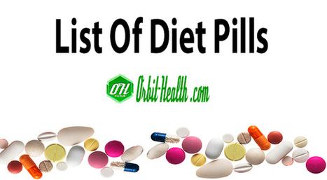 List Of Diet Pills - Orbit Health | Orbit Health | Scoop.it