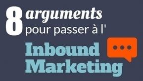 [Infographie] 8 arguments pour vous convaincre de passer à l'Inbound Marketing | Stratégies et tendances de l'E-marketing | Scoop.it