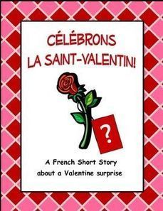 CÉLÉBRONS LA SAINT-VALENTIN - French Valentine's Day Short Story | French Resources to Download and Print | Scoop.it