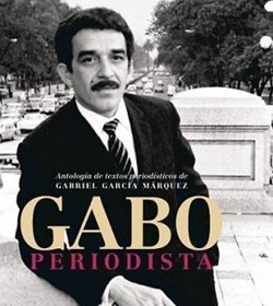 """Gabo periodista"", otra faceta del Premio Nobel en laFIL | Periodismo a secas | Scoop.it"