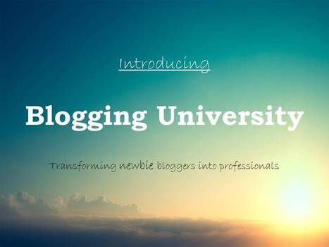 Introducing Blogging University For Serious Bloggers | Blogging University | Scoop.it