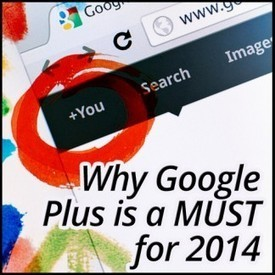 Why Google Plus is a MUST for 2014 | Social Media | Scoop.it