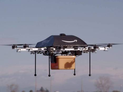 Amazon Prime Air: Plan for drones to make home deliveries takes heavy flak | ICT | Scoop.it