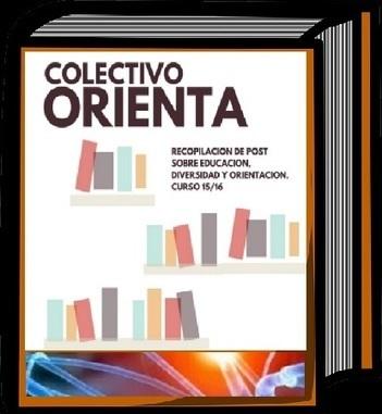 Colectivo Orienta 2015-16: Recopilación de post sobre educación, diversidad y orientación | Orientación al Día | Scoop.it