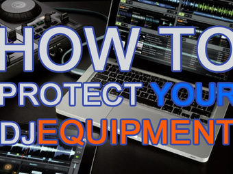Tip: How Can You Protect Your Digital DJ Equipment | G-Tips: Digital Dj | Scoop.it