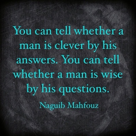 You can tell whether a man is clever by his answers. You can tell whether a man is wise by his questions. | Quotes | Scoop.it