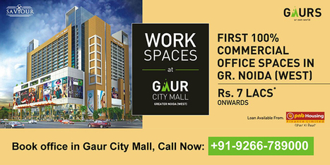 Lux. Office Space For Sale in Noida Extension, Gaur City Mall | Gaur City Galleria | Scoop.it