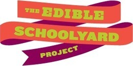 The Edible Schoolyard Project | Technology in Education | Scoop.it