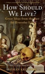 How Should We Live: History's Forgotten Wisdom on Love, Time, Family, Empathy, and Other Aspects of the Art of Living | With My Right Brain | Scoop.it
