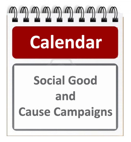 Annual Calendar of Social Good and Cause Campaigns | Communication, association : le duo de choc! | Scoop.it