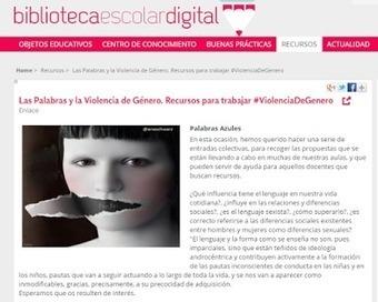 Las Palabras y la Violencia de Género. Recursos para trabajar #ViolenciaDeGenero | PaLaBraS AzuLeS | Educacion, ecologia y TIC | Scoop.it