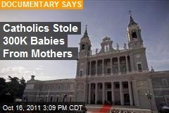 Catholics Stole 300K Babies From Mothers | Modern Atheism | Scoop.it