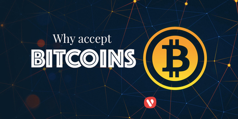 What is Bitcoin and Why Your Business Should Accept it | Vocso | Business & Marketing | Scoop.it