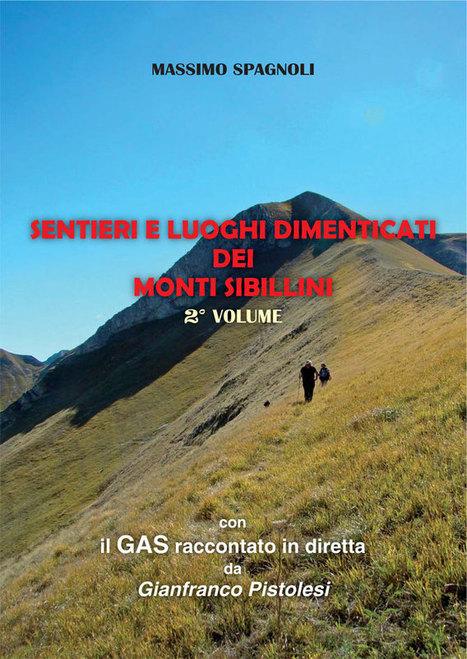Sentieri e luoghi dimenticati dei monti Sibillini - 2°volume | Le Marche un'altra Italia | Scoop.it