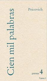 Alacena Roja - Edición Digital -: Cien mil palabras de Esteban Peicovich | Esteban Peicovich | Scoop.it