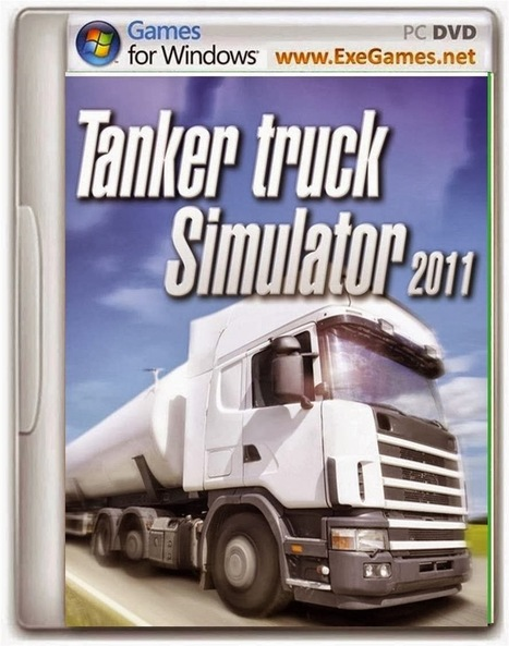Tanker Truck Simulator 2011 Game - Free Download Full Version For PC | agus | Scoop.it