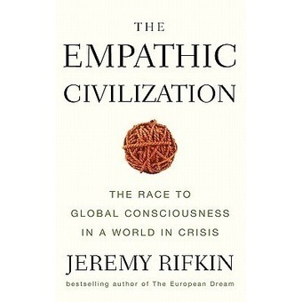 a review of The Empathic Civilization: The Race To Global Consciousness In A World In Crisis | quantum physics | Scoop.it