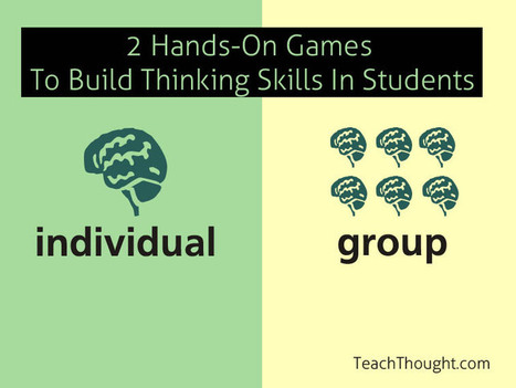 2 Hands-On Games To Build Thinking Skills In Students | Collaborative Learning | Scoop.it