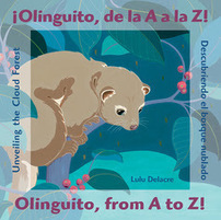 De Colores: The Raza Experience in Books for Children: ¡Olinguito, de la A a la Z! / Olinguito, from A to Z! | English Language Learners in the Classroom | Scoop.it