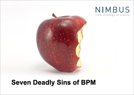 Seven Deadly Sins of Business Process Management (BPM) - IT Business Edge | Gestão de Conteúdo e Processos | Scoop.it