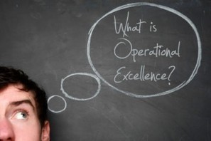 What is Operational Excellence? - Resources | Institute for Operational Excellence | Operational Excellence | Scoop.it