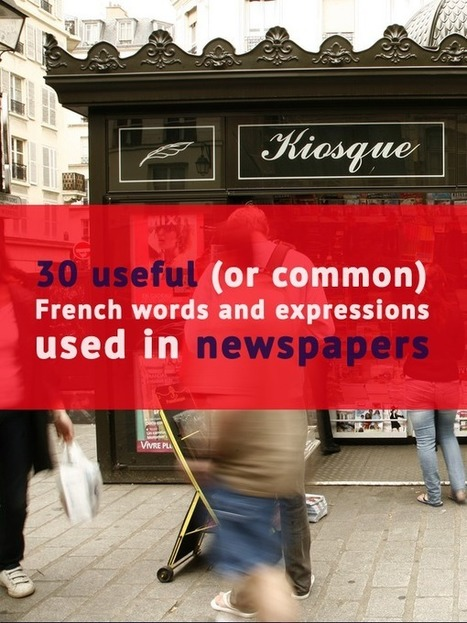 30 Common French expressions used in Newspapers. + PDF | French language | Scoop.it