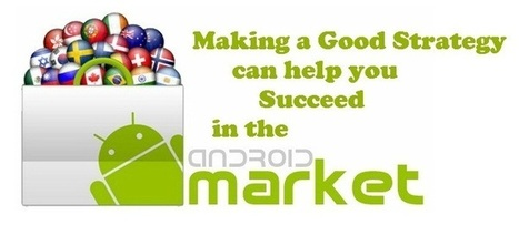 Making a Good Strategy can help you Succeed in the Android Market | android and iPhone application | Scoop.it
