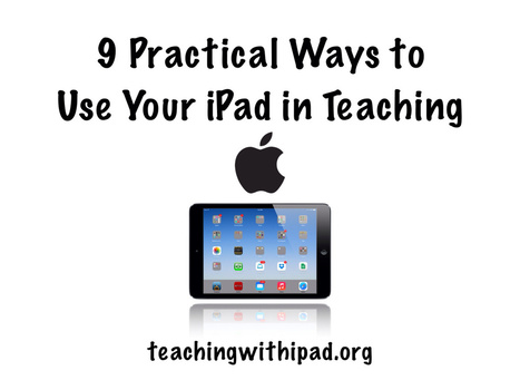9 Practical Ways to Use your iPad in Teaching - teachingwithipad.org | Teaching | Scoop.it
