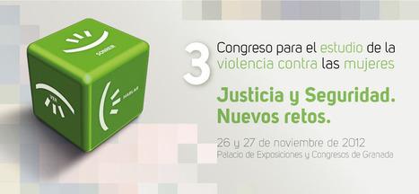 III Congreso para el Estudio de la Violencia contra las Mujeres: Justicia y Seguridad. Nuevos retos | Comunicando en igualdad | Scoop.it