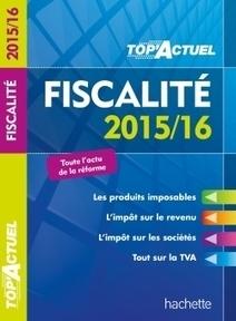 Top Actuel Fiscalité 2015/16 | Sélection de nouveaux livres | Scoop.it