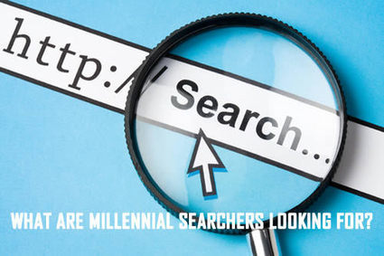 WHAT ARE MILLENNIAL SEARCHERS LOOKING FOR? | Culturational Chemistry™ | Scoop.it