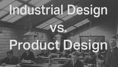 Industrial Design vs. Product Design   Entreprise et innovation   Scoop.it