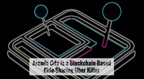 """Arcade City"" Is a #Blockchain-Based Ride-Sharing Uber Killer 