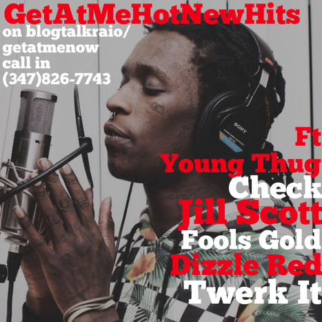 GetAtMe HotNewHits ft Young Thug, Jill Scott and Dizzle Red | GetAtMe | Scoop.it
