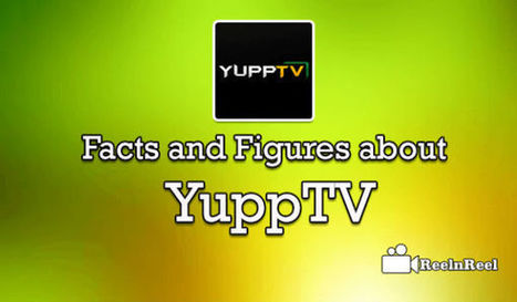 20 Facts and Figures about YuppTV | YouTube Advertising | Scoop.it