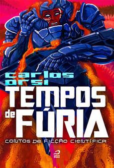 Carlos Orsi: Novos livros para a Bienal: Flores e Fúria!   Ficção científica literária   Scoop.it
