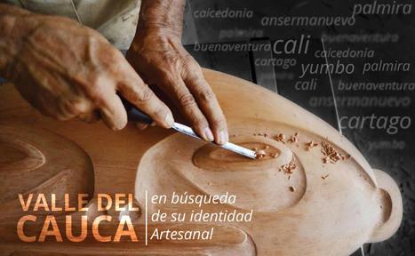 Valle del Cauca en busca de su identidad artesanal | Cultura y turismo sustentable | Scoop.it