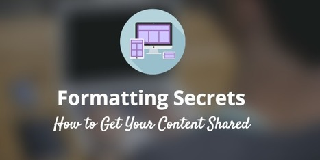How to Format Content for Sharing on Social Media | Public Relations & Social Media Insight | Scoop.it