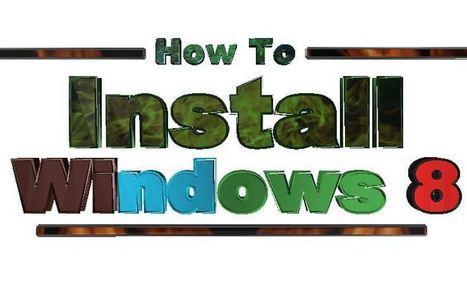 How to Install Windows 8 ? - Windows 8 ~ Inditech | traffic | Scoop.it