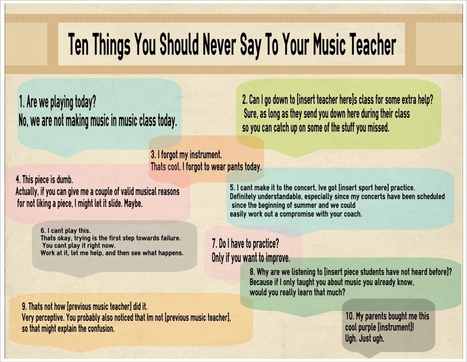 Ten Things You Should Never Say To Your Music Teacher | Instructional Strategies | Scoop.it