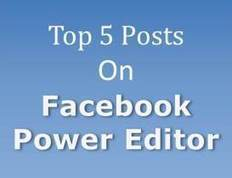Top 5 Posts on Facebook Power Editor - Week #43 - Malhar Barai | Quick Social Media | Scoop.it
