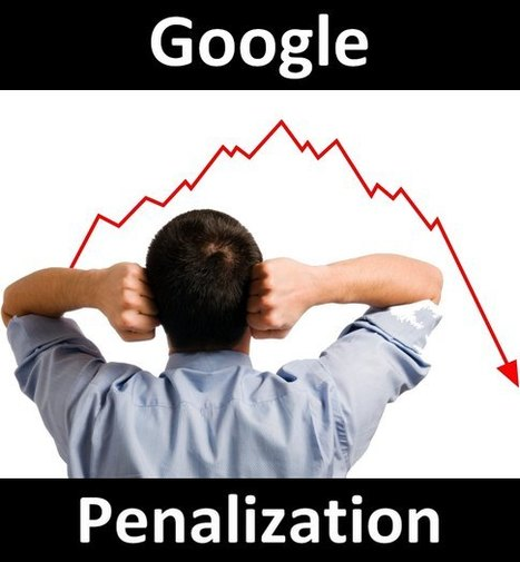 Google Penalizations: The 50 Most Common Reasons For Getting a Penalty | Making the Connection: Social Media Today | Scoop.it