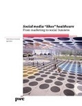 "Social media ""likes"" healthcare: From marketing to social business 