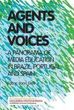 Agents and Voices: a Panorama of Media Education in Brazil, Portugal and Spain | Educommunication | Scoop.it