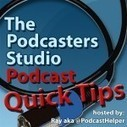 The Podcasters' Studio - Learn How To Podcast — Learn how to record, publish and promote audio and video podcasts. | Irresistible Content | Scoop.it