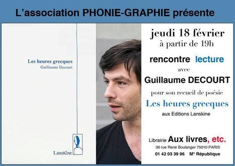 Jeudi  18 février 2016 :: rencontre-lecture avec Guillaume Decourt (Paris) | TdF  |   Poésie contemporaine | Scoop.it