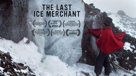 The Last Ice Merchant, Documentary About an Ecuadorian Man ... | Ecuador | Scoop.it